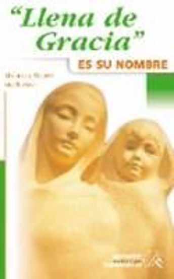 Picture of LLENA DE GRACIA ES SU NOMBRE