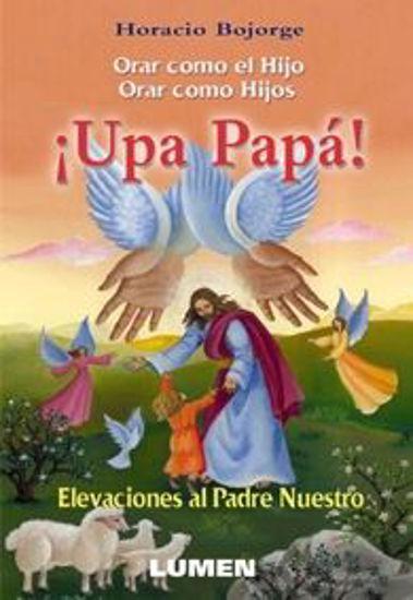 Picture of UPA PAPA ORAR COMO EL HIJO ORAR COMO HIJOS