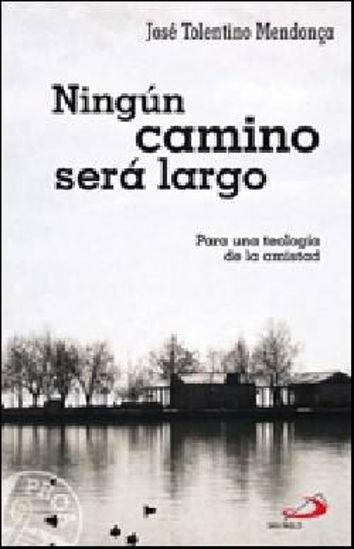 Picture of NINGUN CAMINO SERA LARGO