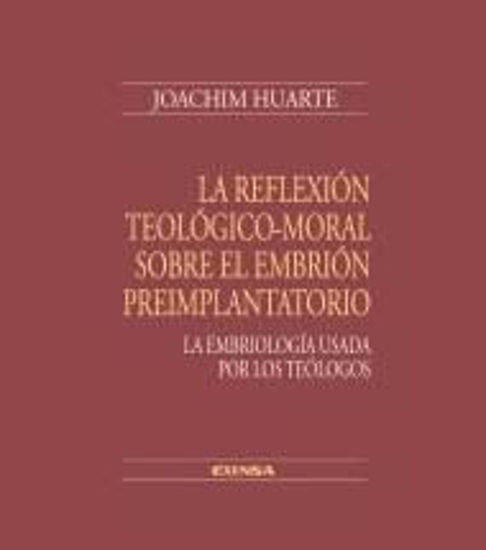 Picture of REFLEXION TEOLOGICO MORAL SOBRE EL EMBRION PREIMPLANTATORIO #130