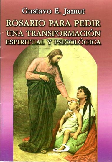 ROSARIO PARA PEDIR UNA TRANSFORMACION ESPIRITUAL Y PSICOLOGICA