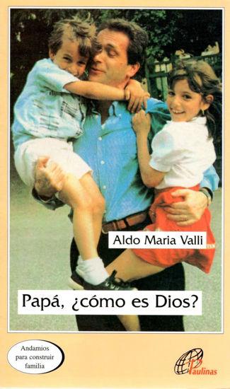 PAPA COMO ES DIOS #10