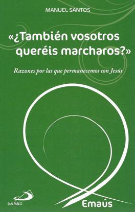 TAMBIEN VOSOTROS QUEREIS MARCHAROS