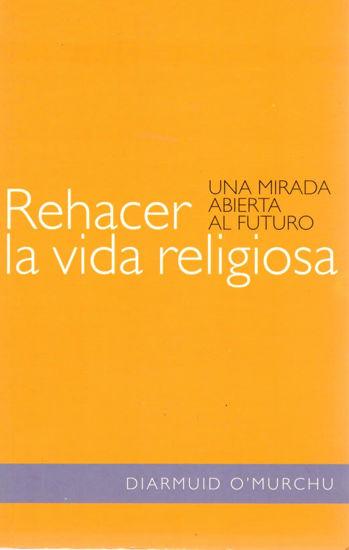 REHACER LA VIDA RELIGIOSA