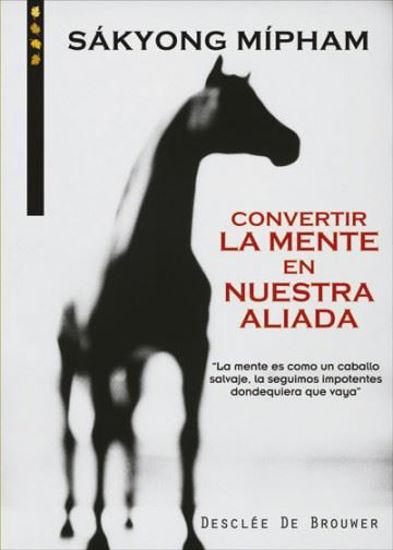 CONVERTIR LA MENTE EN NUESTRA ALIADA