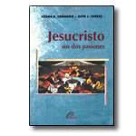 Foto de JESUCRISTO SUS DOS PASIONES