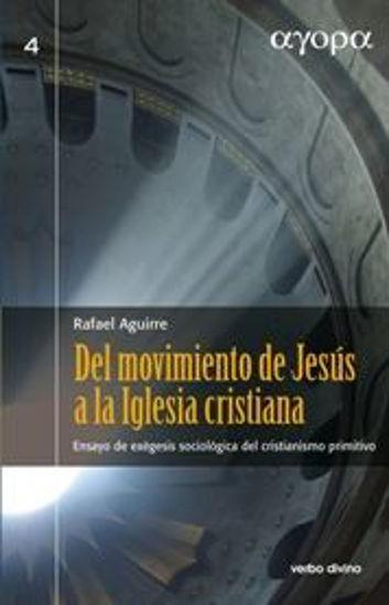 Foto de DEL MOVIMIENTO DE JESUS A LA IGLESIA CRISTIANA #4