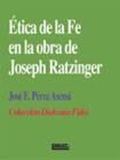 Foto de ETICA DE LA FE EN LA OBRA DE JOSEPH RATZINGER #10