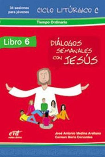 Picture of DIALOGOS SEMANALES CON JESUS 6 CICLO C TIEMPO ORDINARIO