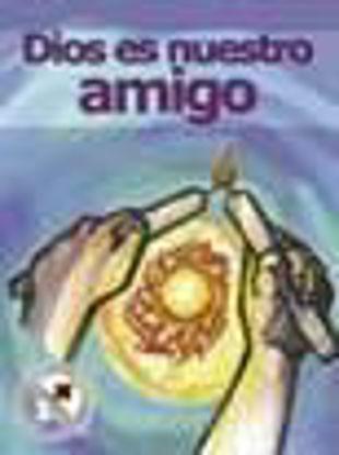 Foto de DIOS ES NUESTRO AMIGO #1 (GUIA)