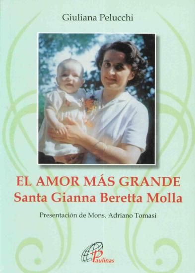 AMOR MAS GRANDE SANTA GIANNA BERETTA MOLLA
