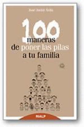 Foto de 100 MANERAS DE PONER LAS PILAS A TU FAMILIA