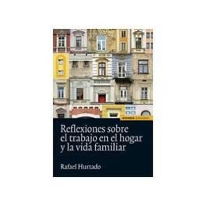 Picture of REFLEXIONES SOBRE EL TRABAJO EN EL HOGAR Y LA VIDA FAMILIAR