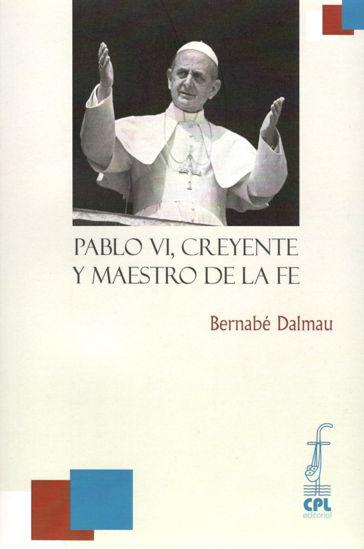 PABLO VI CREYENTE Y MAESTRO DE LA FE