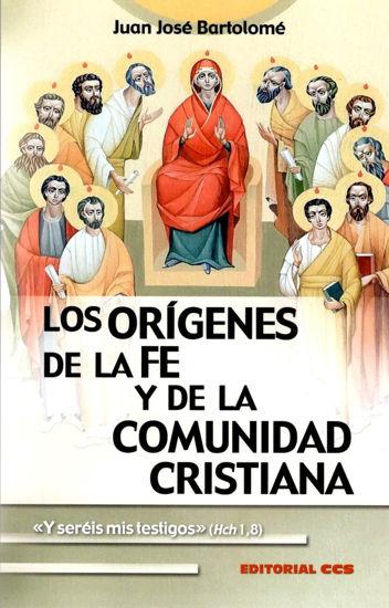 Foto de ORIGENES DE LA FE Y DE LA COMUNIDAD CRISTIANA