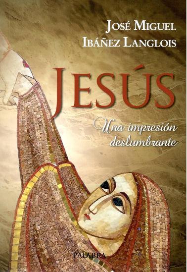 Picture of JESUS  UNA IMPRESION DESLUMBRANTE