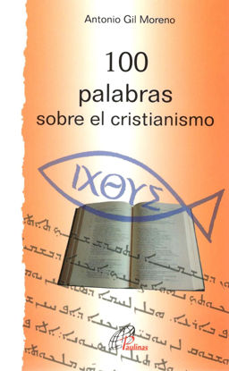 Foto de 100 PALABRAS SOBRE EL CRISTIANISMO