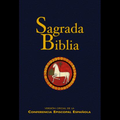 SAGRADA BIBLIA VERSION OFICIAL DE LA CONFERENCIA EPISCOPAL ESPAÑOLA