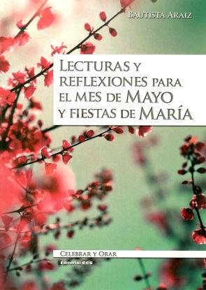 LECTURAS Y REFLEXIONES PARA EL MES DE MAYO Y FIESTAS DE MARIA #76