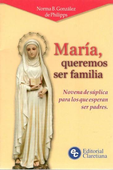 MARIA QUEREMOS SER FAMILIA (CLARETIANA)