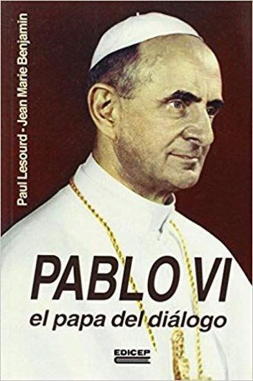 PABLO VI EL PAPA DEL DIALOGO #63