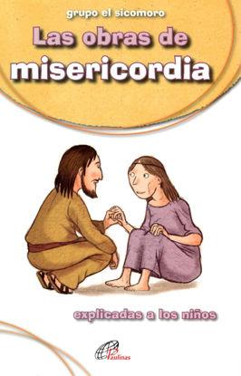 OBRAS DE MISERICORDIA EXPLICADA A LOS NIÑOS