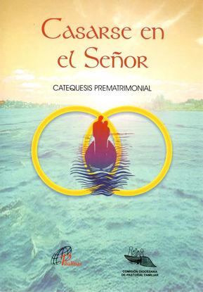 CASARSE EN EL SEÑOR CATEQUESIS PREMATRIMONIAL