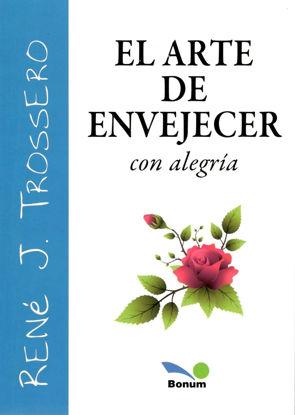 ARTE DE ENVEJECER CON ALEGRIA (BONUM)