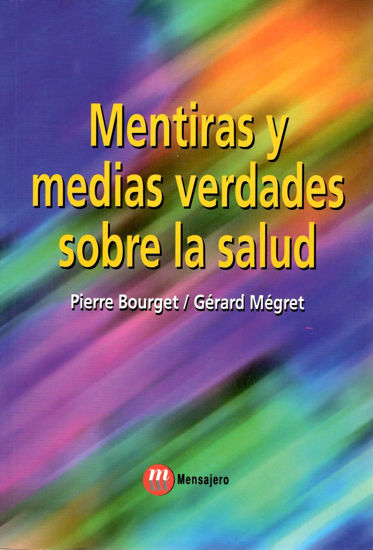 MENTIRAS Y MEDIAS VERDADES SOBRE LA SALUD