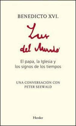LUZ DEL MUNDO (BENEDICTO XVI)