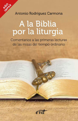 A LA BIBLIA POR LA LITURGIA AÑO IMPAR