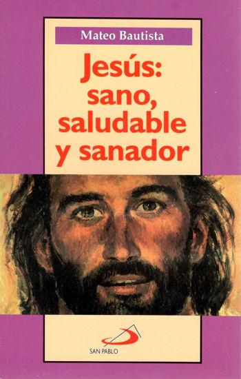 JESUS SANO SALUDABLE Y SANADOR