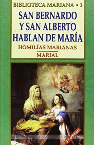SAN BERNARDO Y SAN ALBERTO HABLAN DE MARIA HOMILIAS MARIANAS MARIAL