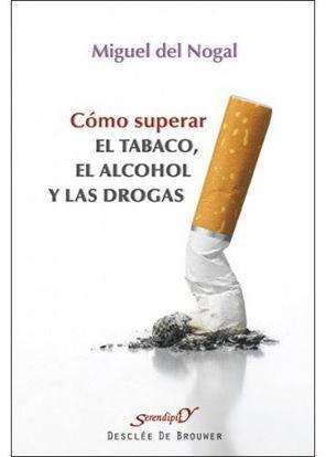 COMO SUPERAR EL TABACO EL ALCOHOL Y LAS DROGAS