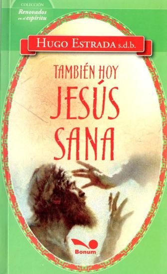 TAMBIEN HOY JESUS SANA (BONUM) LIBRERIA PAULINAS