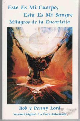 MILAGROS DE LA EUCARISTIA (ESTE ES MI CUERPO ESTA ES MI SANGRE)