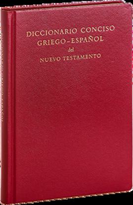 Picture of DICCIONARIO CONCISO GRIEGO ESPAÑOL DEL NUEVO TESTAMENTO