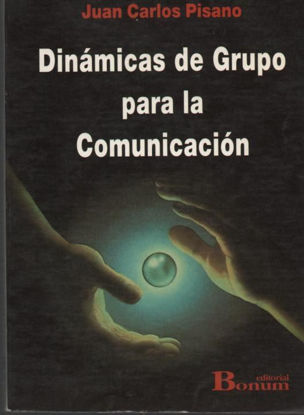 DINAMICAS DE GRUPO PARA LA COMUNICACION