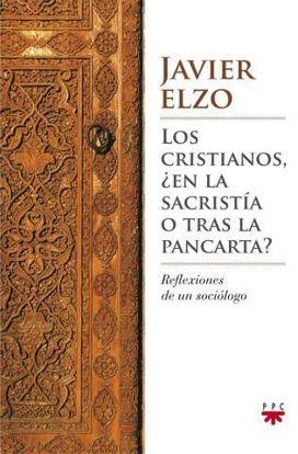 CRISTIANOS EN LA SACRISTIA O TRAS LA PANCARTA - libreria paulinas