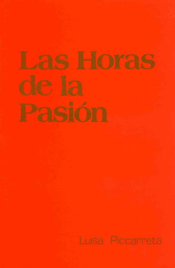 HORAS DE LA PASION (PICCARRETA)