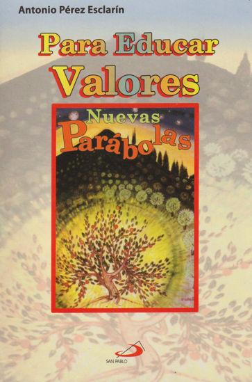 Picture of PARA EDUCAR VALORES NUEVAS PARABOLAS