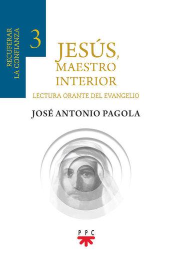 Picture of JESUS MAESTRO INTERIOR #3 RECUPERAR LA CONFIANZA (PPC) Lectura Orante del Evangelio