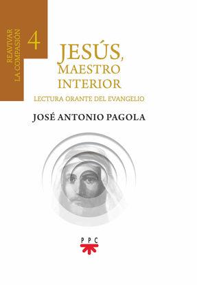 Picture of JESUS MAESTRO INTERIOR #4 REAVIVAR LA COMPASIÓN Lectura Orante del Evangelio