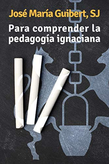Picture of PARA COMPRENDER LA PEDAGOGIA IGNACIANA #18 (MENSAJERO)