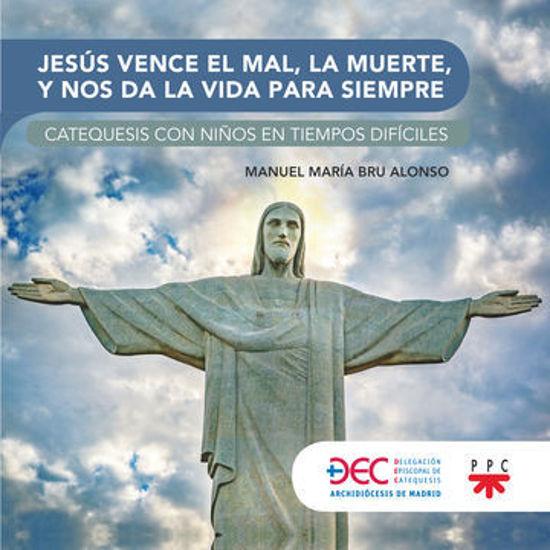 Picture of JESUS VENCE EL MAL LA MUERTE Y NOS DA LA VIDA ETERNA (PPC) Catequesis con niños en tiempos dificiles