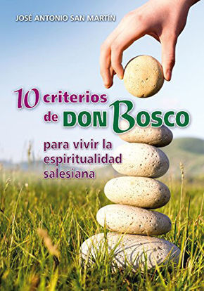 Picture of 10 CRITERIOS DE DON BOSCO PARA VIVIR LA ESPIRITUALIDAD SALESIANA