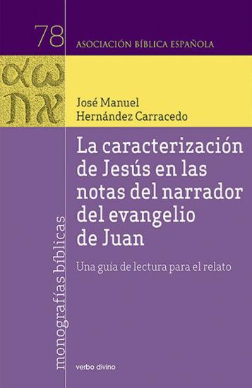 Picture of CARACTERIZACION DE JESUS EN LAS NOTAS DEL NARRADOR DEL EVANGELIO DE JUAN